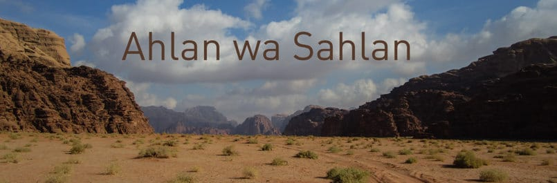 Ahlan wa sahlan - Welcome to Jordan