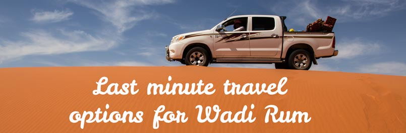Last minute travel options for Wadi Rum